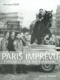Jean-Louis Celati - Paris imprévu - Curiosités de la rue parisienne.