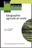 Jean-Louis Chaléard et Jean-Paul Charvet - Géographie agricole et rurale.