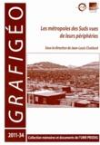 Jean-Louis Chaléard - Les métropoles des Suds vues de leurs périphéries.