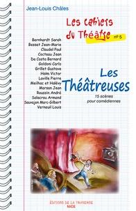 Jean-Louis Châles - Les Théâtreuses.
