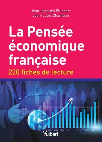 La pensée économique française. 220 fiches de lecture