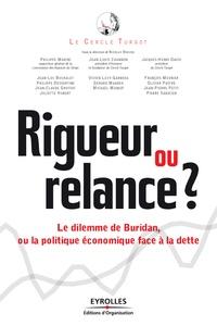 Jean-Louis Chambon et Nicolas Bouzou - Rigueur ou relance ? - Le dilemme de Buridan, ou la politique face à la dette.