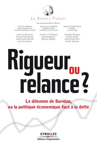 Rigueur ou relance ?. Le dilemme de Buridan, ou la politique face à la dette