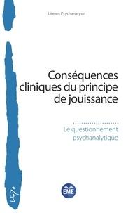 Jean-Louis Chassaing et Pascal Nottet - Conséquences cliniques du principe de jouissance - Le questionnement psychanalytique.