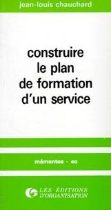 Jean-Louis Chauchard - Construire le plan de formation d'un service.
