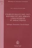 Jean-Louis Chiss - Charles Bally (1865-1947), historicité des débats linguistiques et didactiques - Stylistique, énonciation, crise du français.