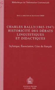 Jean-Louis Chiss - Charles Bally (1865-1947), historicité des débats linguistiques et didactiques - Stylistique, Enonciation, Crise du Français.