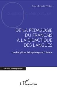 Jean-Louis Chiss - De la pédagogie du français à la dictature des langues - Les disciplines, la linguistique et l'histoire.