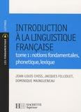 Jean-Louis Chiss et Jacques Filliolet - Introduction à la linguistique française - Tome 1, Notions fondamentales, phonétique, lexique.