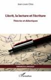 Jean-Louis Chiss - L'écrit, la lecture et l'écriture - Théories et didactiques.