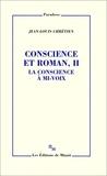 Jean-Louis Chrétien - Conscience et roman - Tome 2, La conscience à mi-voix.