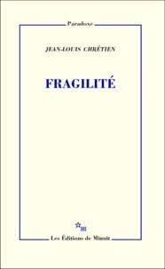 Jean-Louis Chrétien - Fragilité.