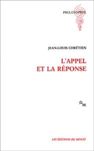 Jean-Louis Chrétien - L'appel et la réponse.