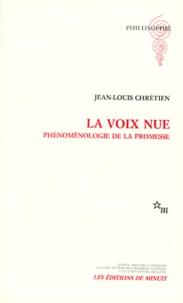 Jean-Louis Chrétien - LA VOIX NUE. - Phénoménologie de la promesse..