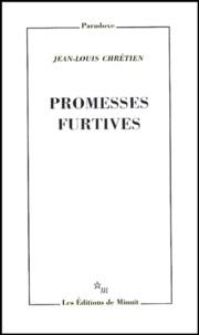 Jean-Louis Chrétien - Promesses furtives.