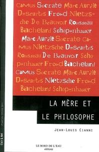 Jean-Louis Cianni - La mère & le philosophe.