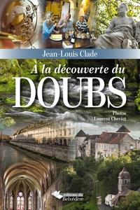Jean-Louis Clade - A la découverte du Doubs.