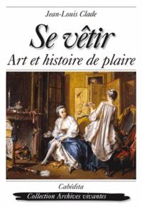 Accentsonline.fr Se vêtir - Art et histoire de plaire Image