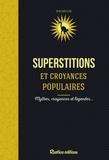 Jean-Louis Clade - Superstitions et croyances populaires - Mythes, croyances et légendes..