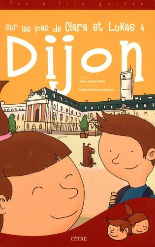 Jean-Louis Clade et Louis-Bertrand Devaud - Sur les pas de Clara et Lukas à Dijon.