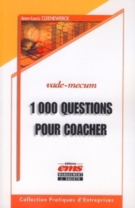 Rhonealpesinfo.fr 1000 Questions pour coacher et avoir du leadership sur vos collaborateurs, équipes, associés, clients et tous ceux que vous souhaitez aider... Image