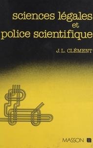 Jean-Louis Clément - Sciences légales et police scientifique.