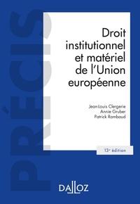 Jean-Louis Clergerie et Annie Gruber - Droit institutionnel et matériel de l'Union européenne - 13e ed..