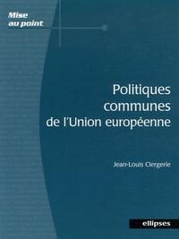 Jean-Louis Clergerie - Politiques communes de l'Union européenne.