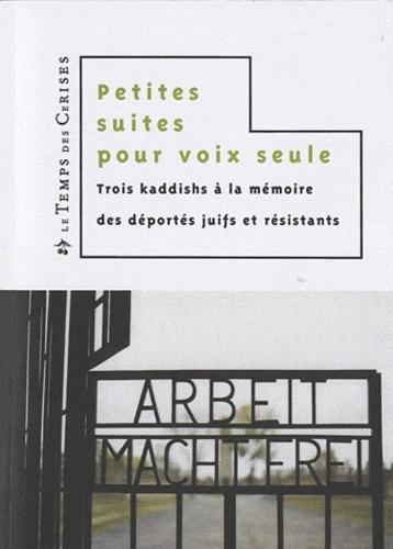 Jean-Louis Cloët et Lili Keller-Rosenberg - Petites suites pour voix seule - Trois kaddishs à la mémoire des déportés juifs et résistants.