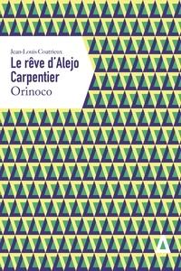 Jean-Louis Coatrieux - Le rêve d'Alejo Carpentier - Orinoco.