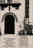 Abdellatif Laâbi et Jean-Louis Cohen - L'Batwar - Fabrique culturelle des Abattoirs de Casablanca - Histoire d'une reconversion.