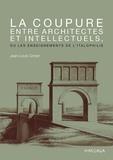 Jean-Louis Cohen - La coupure entre architectes et intellectuels, ou les enseignements de l'italophilie.