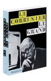 Jean-Louis Cohen et Tim Benton - Le Corbusier, Le Grand.