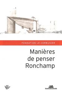 Jean-Louis Cohen - Manières de penser Ronchamp - Hommage à Michel Kagan.