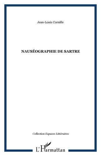 Jean-Louis Cornille - Nauséographie de Sartre.