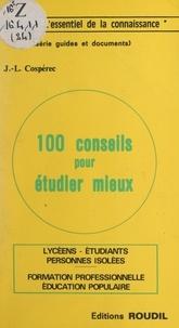 Jean-Louis Cospérec - 100 conseils pour étudier mieux.