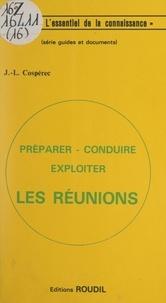 Jean-Louis Cospérec - Préparer, conduire, exploiter les réunions.