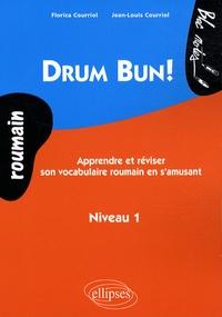 Jean-Louis Courriol et Florica Courriol - Drum Bun ! - Apprendre et réviser le vocabulaire roumain en s'amusant Niveau 1.