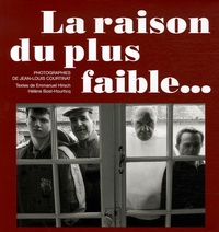 Jean-Louis Courtinat et Emmanuel Hirsch - La raison du plus faible....