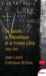 Galabria.be De Gaulle, la République et la France Libre - 1940-1945 Image