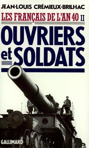 Les français de l'an 40. Tome 2, Ouvriers et soldats