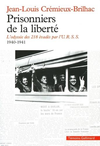 Prisonniers de la liberté. L'odyssée des 218 évadés par l'URSS 1940-1941