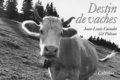 Jean-Louis Cuendet et Gil Pidoux - Destin de vaches.