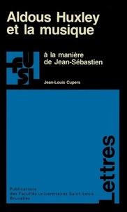 Jean-Louis Cupers - Aldous Huxley et la musique - A la manière de Jean-Sébastien.