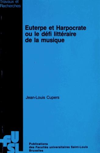 Euterpe et Harpocrate ou le défi littéraire de la musique. Aspects méthodologiques de l'approche musico-littéraire