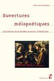 Jean-Louis Cupers - Ouvertures mélopoétiques - Initiation aux études musico-littéraires.