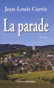 Jean-Louis Curtis - La parade.