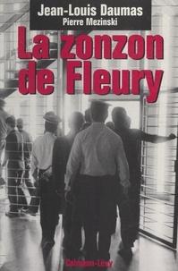 Jean-Louis Daumas et Pierre Mezinski - La zonzon de Fleury.