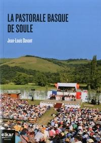 Jean-Louis Davant - La pastorale basque souletine.