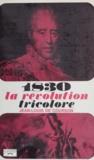 Jean-Louis de Courson et Georges Pernoud - 1830, la révolution tricolore....